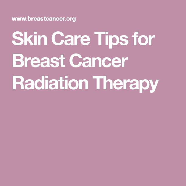Skin Care Tips For Breast Cancer Radiation Therapy