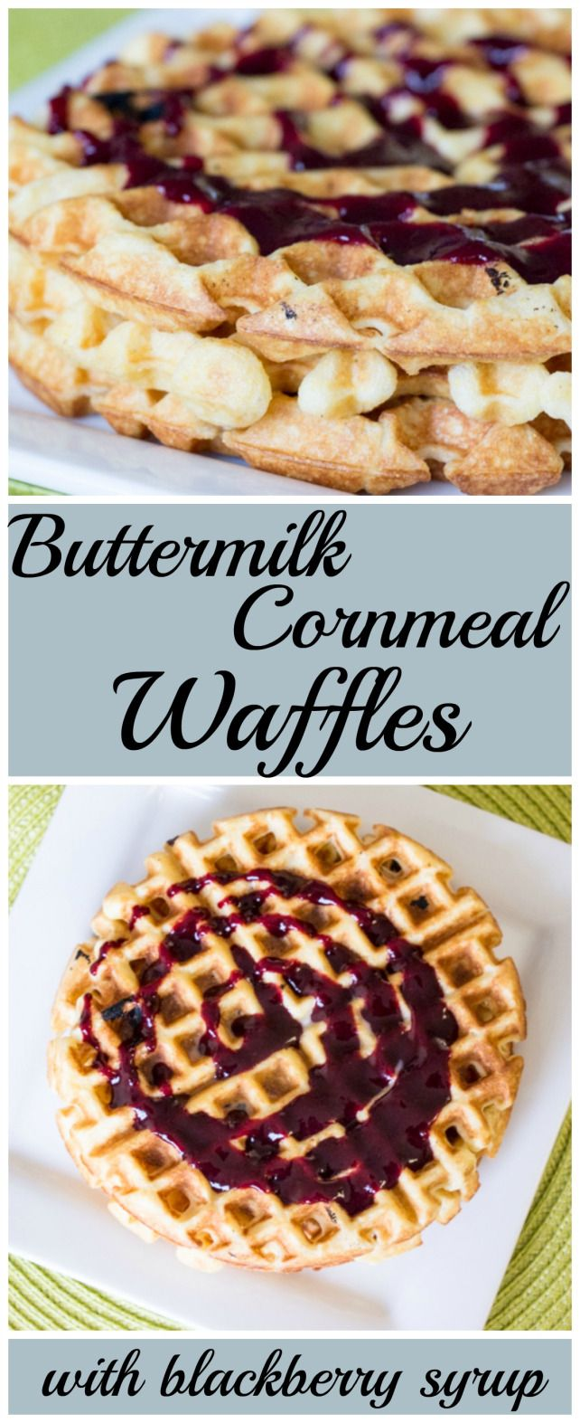 Buttermilk Cornmeal Waffles with Blackberry Syrup for #WaffleWeek2016 ...