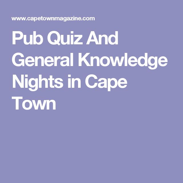 Pub Quiz And General Knowledge Nights in Cape Town