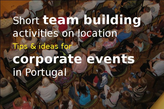 Short team building activities for team meetings on location in Portugal - Go Discover Portugal travel