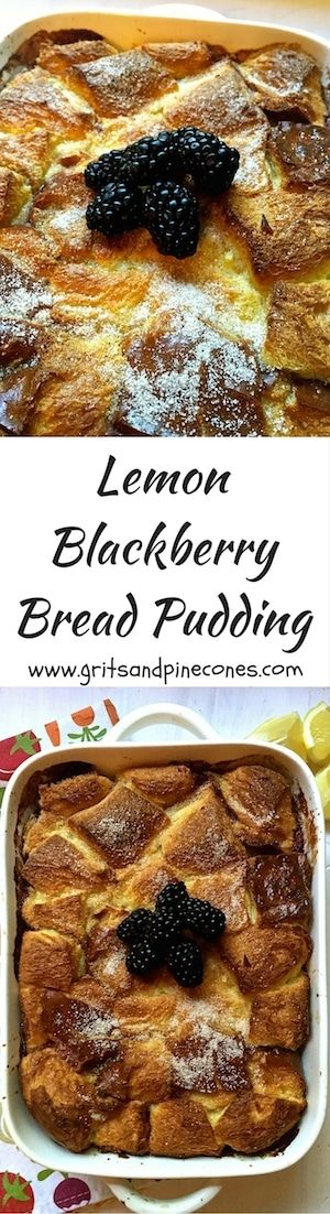 Lemon Blackberry Bread Pudding is an easy to make, light and lemony bread pudding filled with egg custard and it would make a sweet ending to your Easter meal.  via @http://www.pinterest.com/gritspinecones/