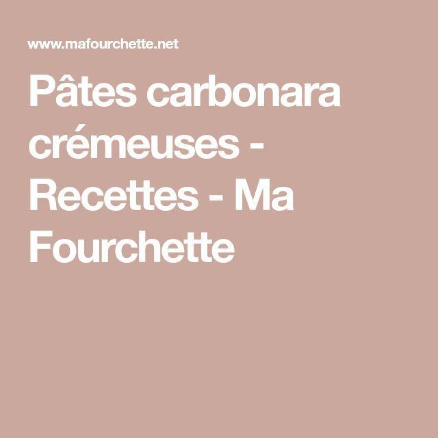 Carbonara crémeuse – Recettes – Ma fourchette – Pâtes crémeuses Carbona – #c …   – Pates Recette