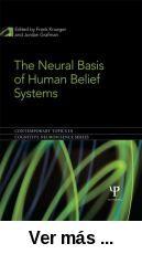 The neural basis of human belief systems / edited by Frank      Krueger, Jordan Grafman. -- Hove ; New York : Psychology Press,      2013 http://absysnet.bbtk.ull.es/cgi-bin/abnetopac01?TITN=505361