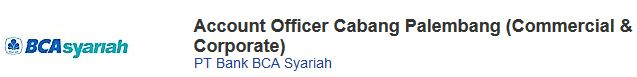 Lowongan Kerja Palembang Januari 2017 PT Bank BCA Syariah