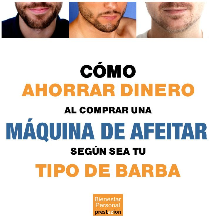 #Máquina de #afeitar ahorrar #dinero según el tipo de barba