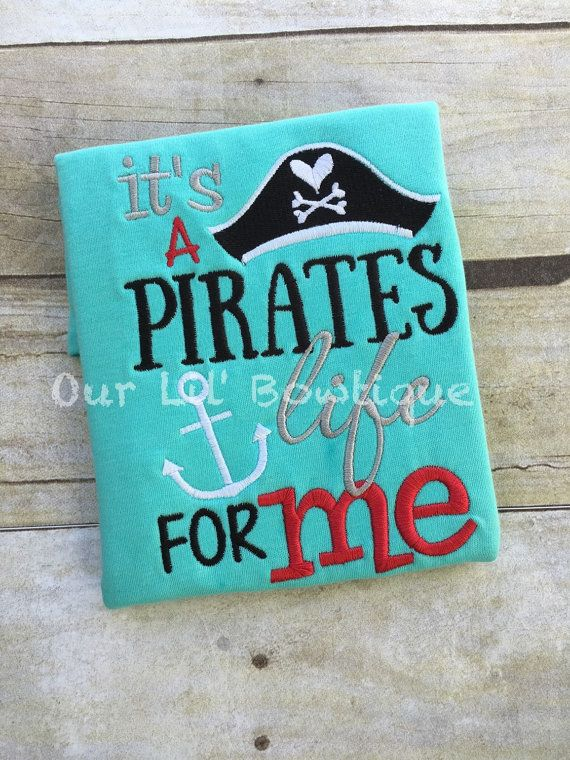 It's A Pirates Life For Me - Pirate Shirt - Pirate - Toddler - Boy Pirate - Personalized T- Shirt or Onesie - Pirate Birthday -Disney Pirate by OurLilBowtique