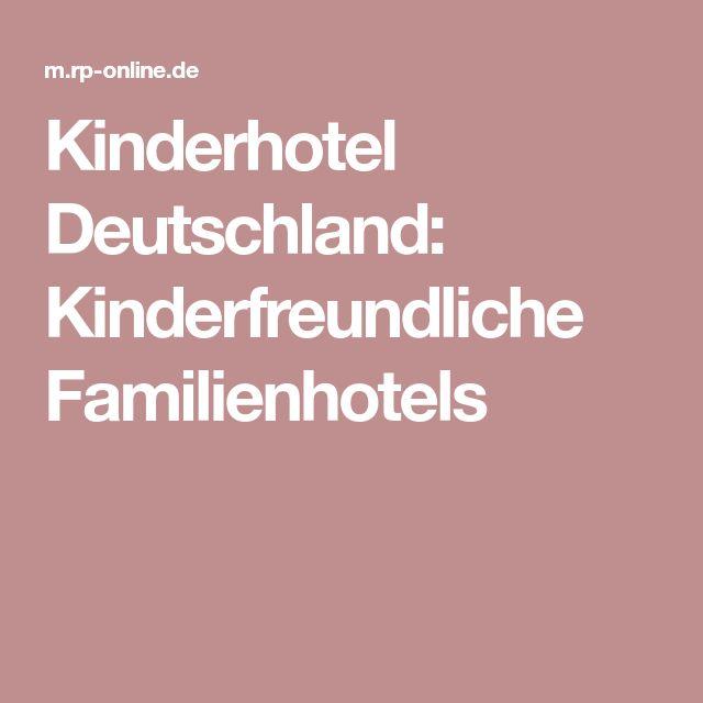 Kinderhotel Deutschland: Kinderfreundliche Familienhotels