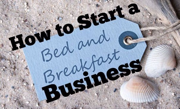 How to start a bed and breakfast business