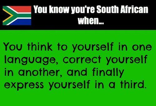 Being South African means we are blessed to speak at least two languages! #southafrican