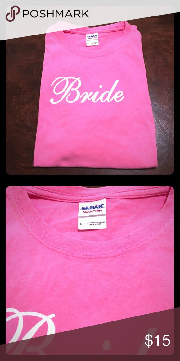 "Pink, Cotton ""Bride"" T-shirt with White Letters L Gently worn; Soft and Comfy Cotton t-shirt; Size L; 💍Ladies, our weddings can cost a fortune! Right?! Do yourself and your hubby-to-be a favor and Save on this darling wedding memento by buying it here, and use the savings on something else to make your special day as perfect as you are!!! Besides, now you have your something old and your something new (to you, anyway)!!!💍 ⭐️Make me an offer!!⭐️ Tops Tees - Short Sleeve"