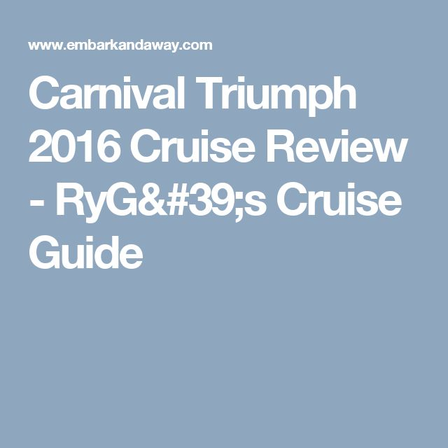 Carnival Triumph 2016 Cruise Review - RyG's Cruise Guide