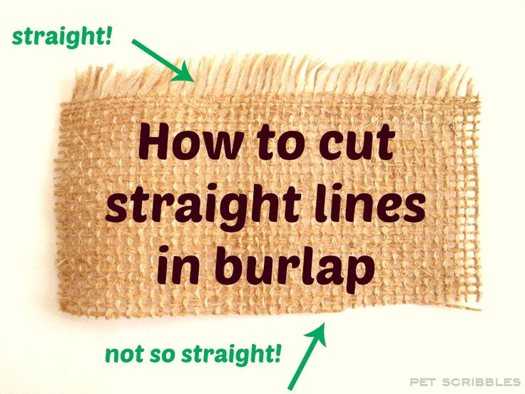 Easy trick to cut straight lines in burlap EVERY time! From Pet Scribbles on Live Creatively Inspired!