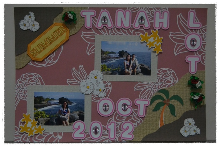 scrapbook for my holiday in Tanah Lot (oct 12)