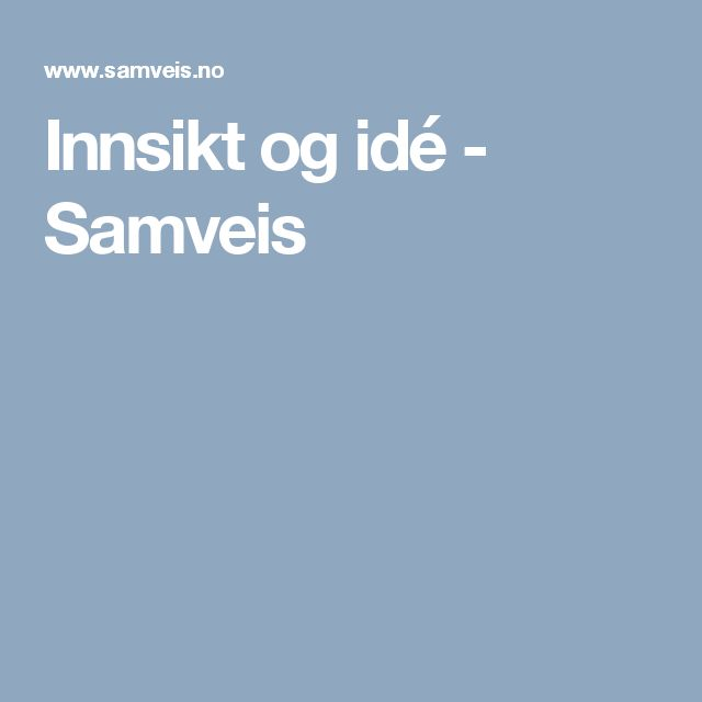 Innsikt og idé - Samveis