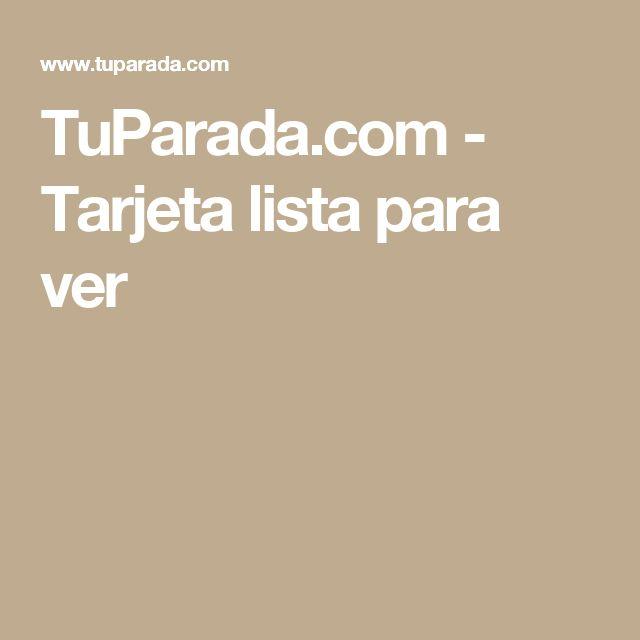 TuParada.com - Tarjeta lista para ver