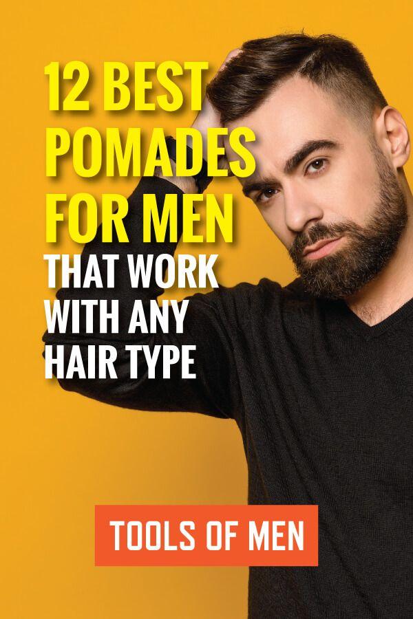12 Best Pomades For Men Of Any Hair Type Jan 2019 Tools Of Men