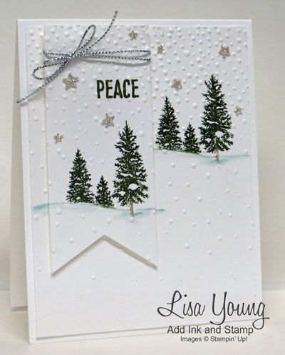 Happy Scenes, Stampin' Up! Clean and Simple Winter card. Clean and Simple Christmas card. Peace. Handmade by Lisa Young, Add Ink and Stamp