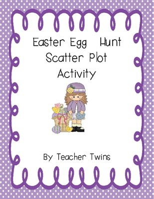 Easter Egg Hunt Scatter Plot Activity from Teacher Twins on TeachersNotebook.com (5 pages)