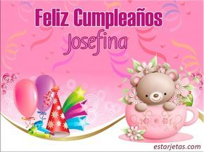 Feliz Cumpleaños Josefina 1 | imágenes de Estarjetas.com