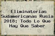 http://tecnoautos.com/wp-content/uploads/imagenes/tendencias/thumbs/eliminatorias-sudamericanas-rusia-2018-todo-lo-que-hay-que-saber.jpg Eliminatorias 2018. Eliminatorias sudamericanas Rusia 2018: todo lo que hay que saber, Enlaces, Imágenes, Videos y Tweets - http://tecnoautos.com/actualidad/eliminatorias-2018-eliminatorias-sudamericanas-rusia-2018-todo-lo-que-hay-que-saber/