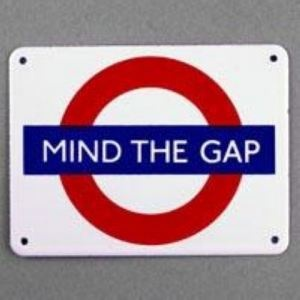London Underground- Saw this saying everywhere. Didn't get it until we started riding the tube daily! lol