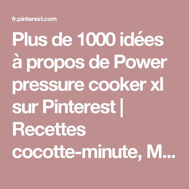 Plus de 1000 idées à propos de Power pressure cooker xl sur Pinterest  Recettes cocotte-minute, Macaronis au fromage et Autocuiseur électrique