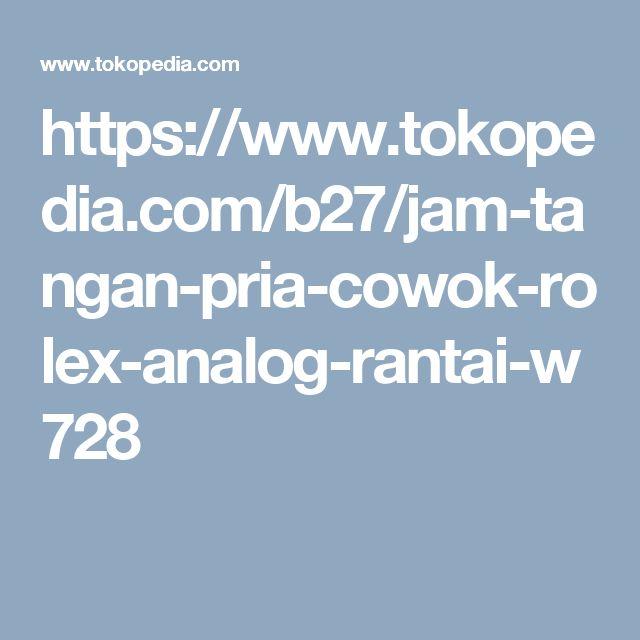 https://www.tokopedia.com/b27/jam-tangan-pria-cowok-rolex-analog-rantai-w728