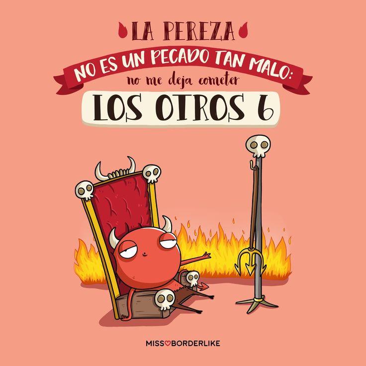 La pereza no es un pecado tan malo: no me deja cometer los otros 6. #frases #humor #divertidas #chistes #funny