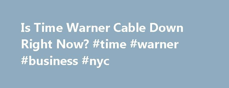 Is Time Warner Cable Down Right Now? #time #warner #business #nyc http://columbus.remmont.com/is-time-warner-cable-down-right-now-time-warner-business-nyc/  # Timewarnercable.com website not working? Is it down right now? * Times displayed are PT, Pacific Time (UTC/GMT 0) | Current server time is 07:24 We have tried pinging Time Warner Cable website using our server and the website returned the above results. If timewarnercable.com is down for us too there is nothing you can do except…
