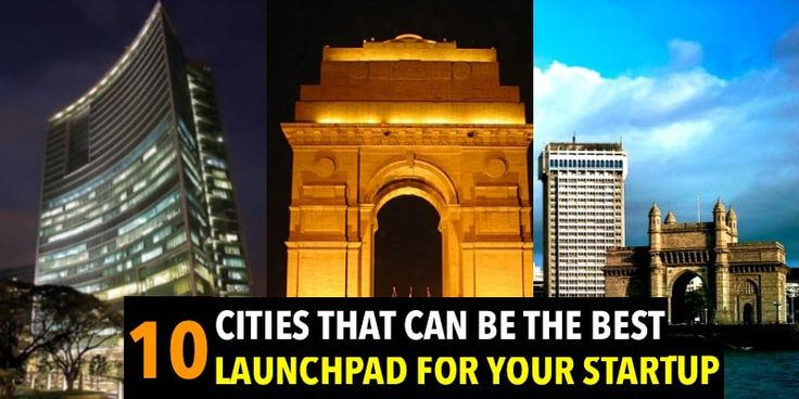 10 #Cities that can be the best #launchpad for your #startup in #India #IMG #Webdesign