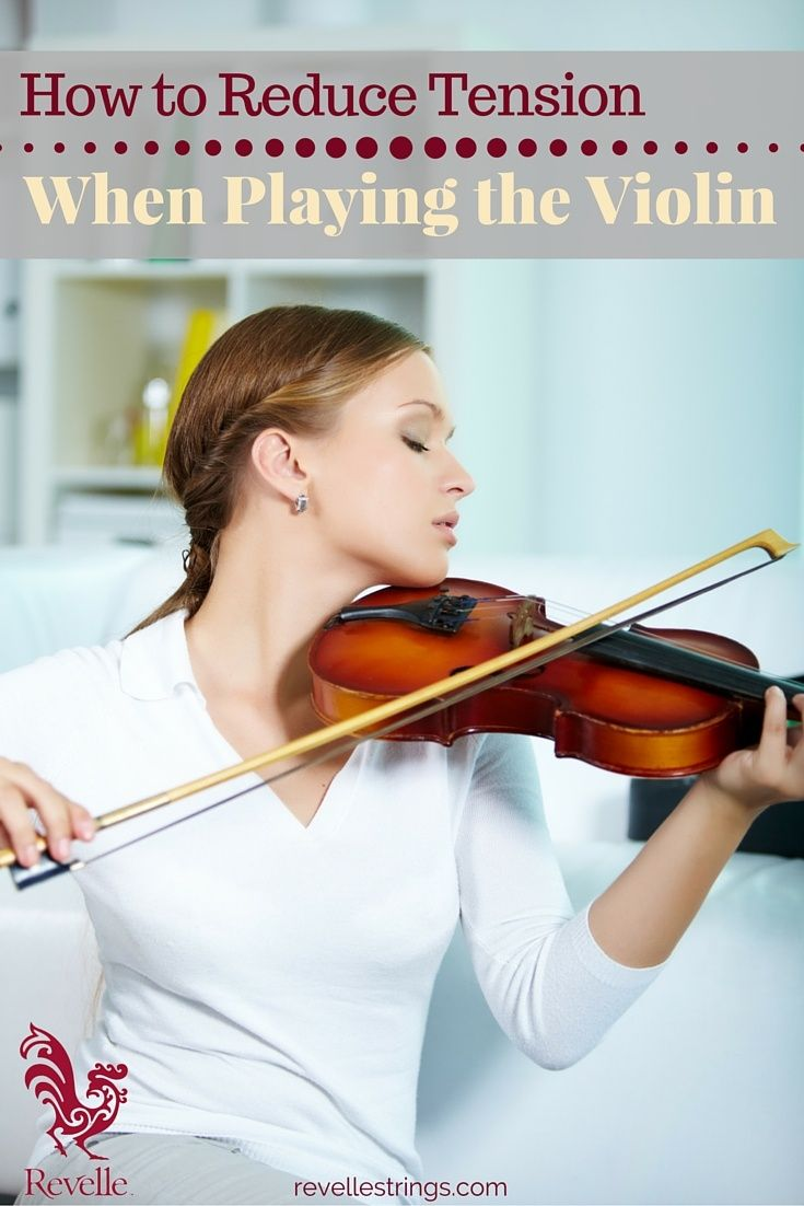How to Reduce Tension When Playing the Violin