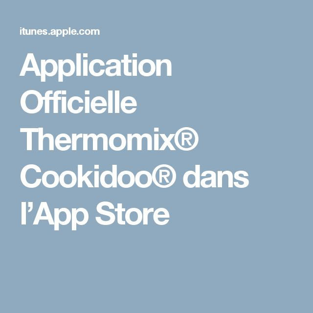 Application Officielle Thermomix® Cookidoo® dans l'App Store