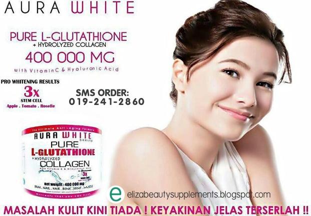 Aura White Beauty Pure L-Glutathione +Hydrolyzed Collagen 400000mg 3x Stem Cell: CERAH & GEBU DALAM 2 MINGGU!!    Info lanjut: http://elizabeautysupplements.blogspot.com/2013/02/aura-white-beauty-pure-l-glutathione.html