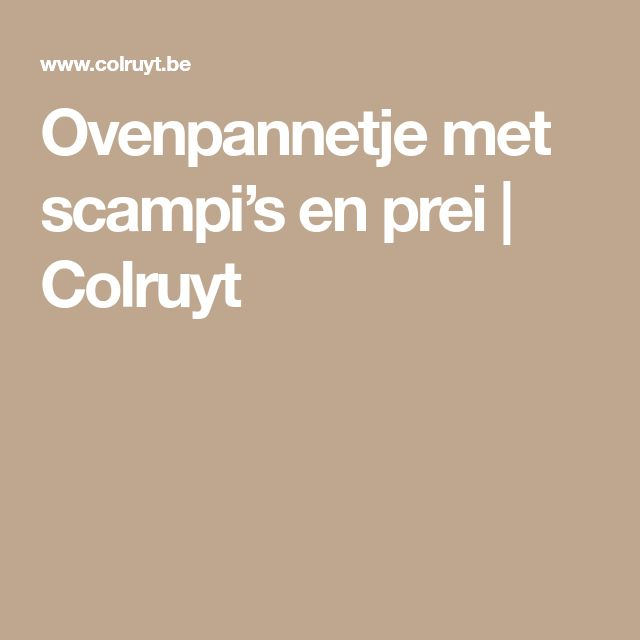 Ovenpannetje met scampi's en prei | Colruyt