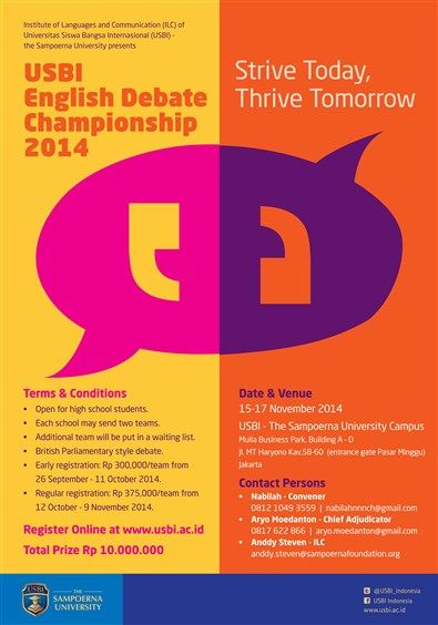 "Institute of Languages and Communication (ILC) of Universitas Siswa Bangsa Internasional (USBI) – the Sampoerna University Presents : USBI English Debate Championship 2014 ""Strive Today Thrive Tomorrow"" 15 – 17 November 2014 At USBI – The Sampoerna University Campus Mulia Business Park, Building A – D, Jl. MT Haryono Kav. 58 – 60 (entrance gate Pasar Minggu0 Jakarta  http://eventjakarta.com/usbi-english-debate-championship-2014-strive-today-thrive-tomorrow/"