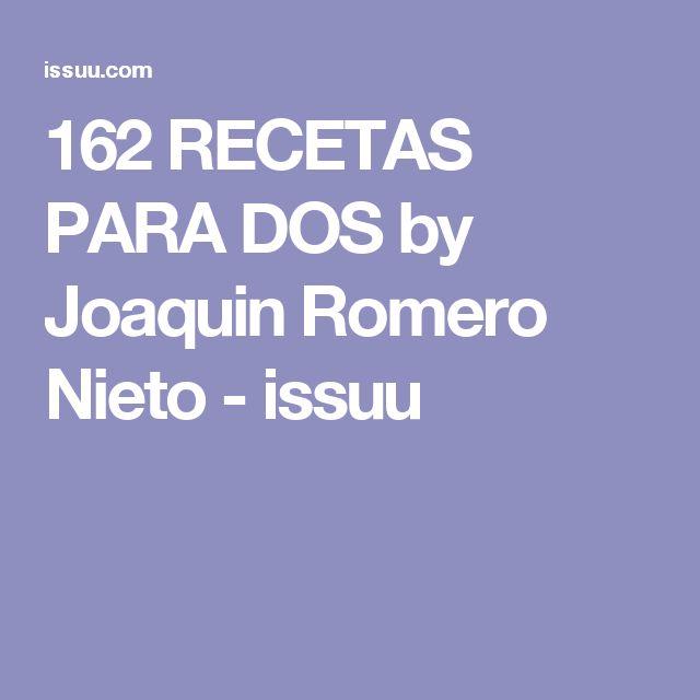 162 RECETAS PARA DOS by Joaquin  Romero Nieto - issuu
