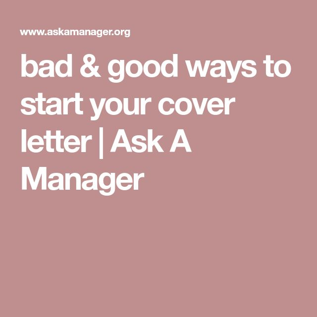 bad & good ways to start your cover letter | Ask A Manager
