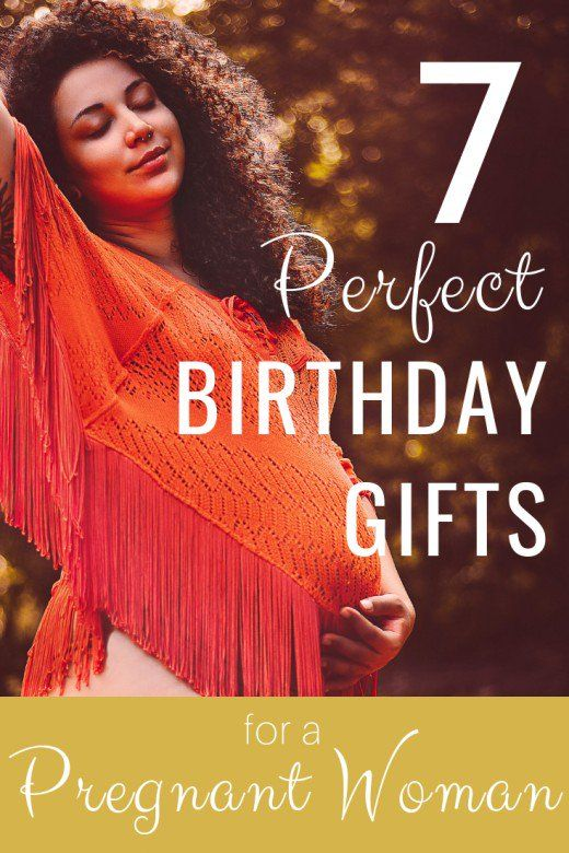 7 Perfect Birthday Gifts For Your Pregnant Wife Girlfriend Or Daughter