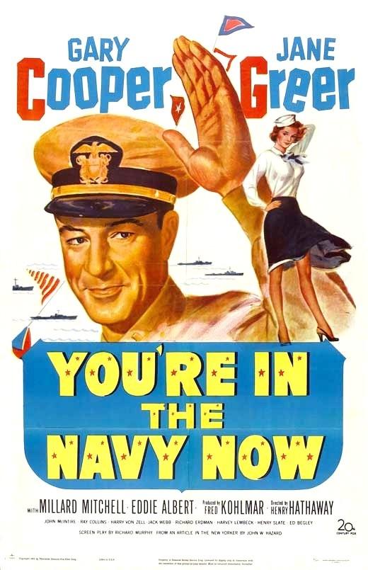 YOU'RE IN THE NAVY NOW (1951) - Gary Cooper - Jane Greer - Millard Mitchell - 20th Century-Fox - Movie Poster.