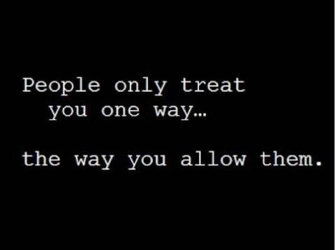 How people treat you.