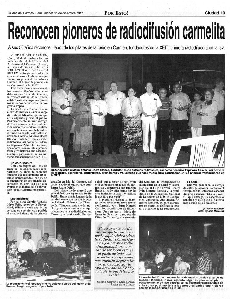 """El diario POR ESTO! publicó en la página 13 de la sección Ciudad del martes 11 de diciembre del 2012 la nota titulada """"Reconocen pioneros de la radiodifusión carmelita"""". Escribe Ernesto Sánchez."""