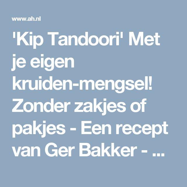 'Kip Tandoori' Met je eigen kruiden-mengsel! Zonder zakjes of pakjes - Een recept van Ger Bakker - Albert Heijn