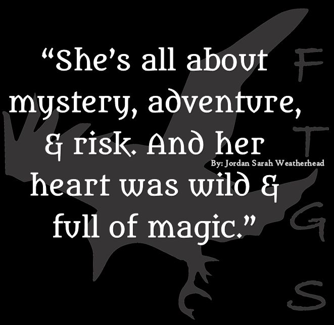 Copyrighted quote by Jordan Sarah Weatherhead : adventure , mystery , risk, wild heart , magic , girl quotes