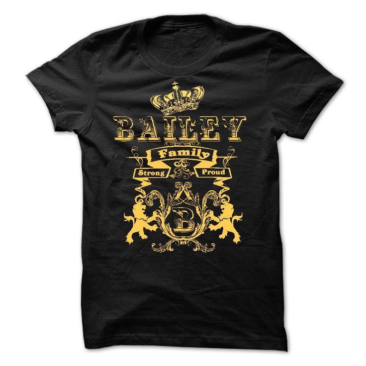 BAILEY Family Strong Proud T Shirt, Hoodie, Sweatshirt