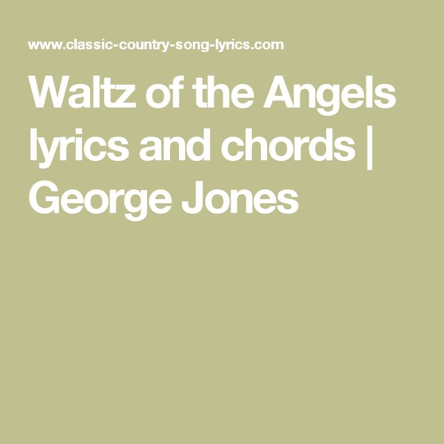 Waltz Of The Angels Lyrics And Chords George Jones Angels Lyrics Lyrics And Chords Lyrics