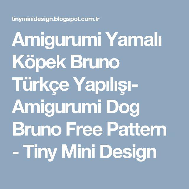 Amigurumi Yamalı Köpek Bruno Türkçe Yapılışı- Amigurumi Dog Bruno Free Pattern - Tiny Mini Design