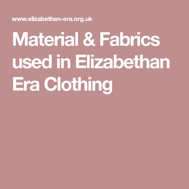 Material & Fabrics used in Elizabethan Era Clothing
