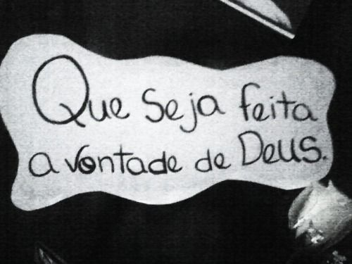 Deus Seja Feita A Tua Vontade: 17 Best Images About Frases On Pinterest