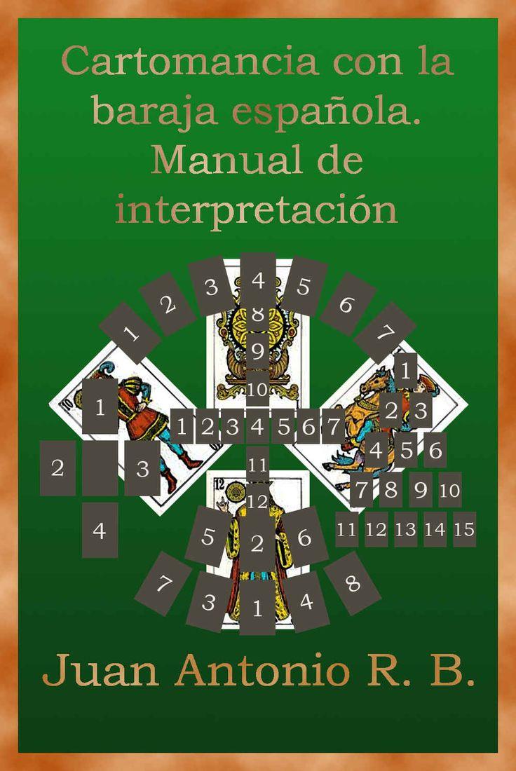 Cartomancia con la Baraja Española. Manual de Interpretación, de Juan Antonio R.B. Puedes conseguirlo en http://adivinacion.esoterik-a.com/producto/cartomancia-la-baraja-espanola-manual-interpretacion/