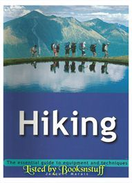 Hiking- Essential Guide to Equipment & techniques